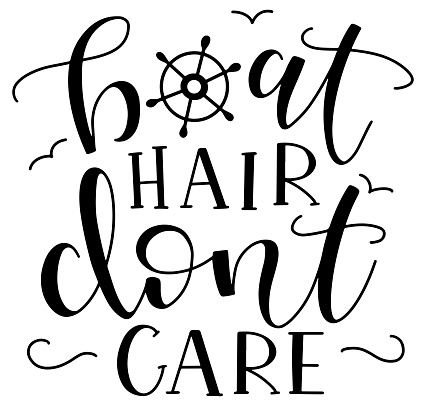 Boat Hair Don't Care typography with steering wheel - Fun black text for posters, photo overlays, greeting card, t-shirt print and social media. Black calligraphy isolated on white background
