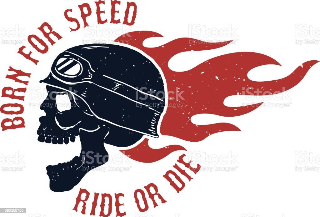 Born For Speed Ride Or Die Rider Skull In Helmet Fire Design Element