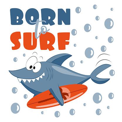 Born To Surf- funny cartoon shark with surfboard