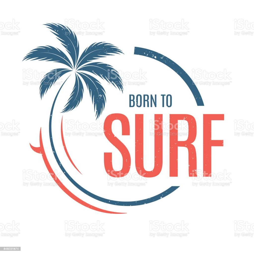 Born to surf. T-shirt and apparel vector design, print, typography, poster, emblem with palm tree and surfboard. vector art illustration