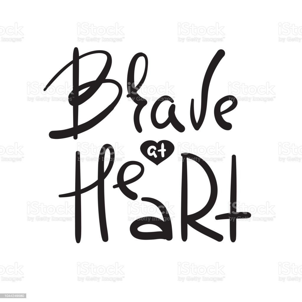 Valiente en el corazón - simple inspiración y motivación citar. Mano dibuja  Letras hermosas. bf50b541bae