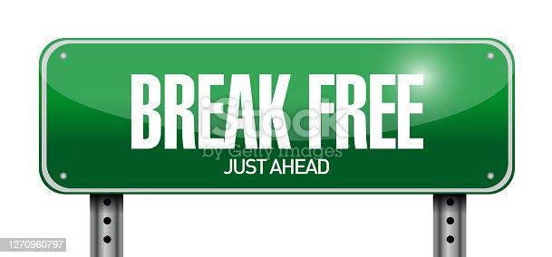 istock Break free street sign illustration design 1270960797