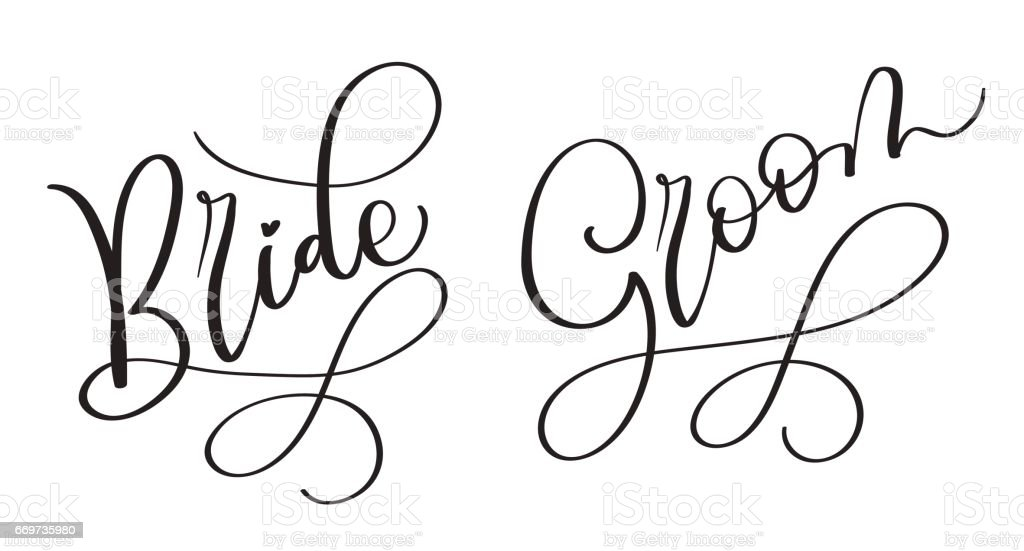 Bride Groom Hand drawn vintage Vector text on white background. Calligraphy lettering illustration EPS10 vector art illustration