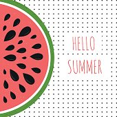 Bright hello summer postcard with hand drawn letterind and watermelon slice. Beautiful poster for print, season invitation, journal card. Vector calligraphy style.
