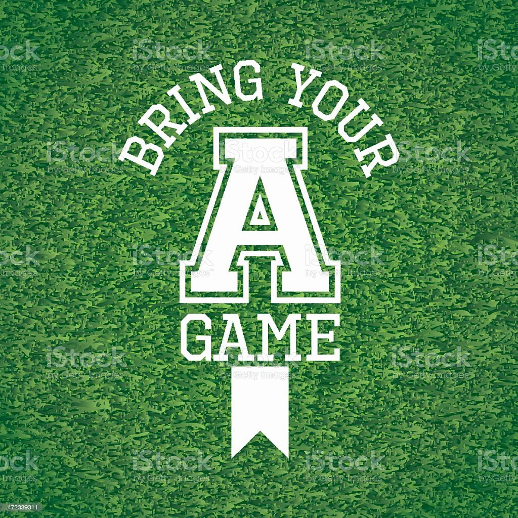 Bring your A game vector art illustration
