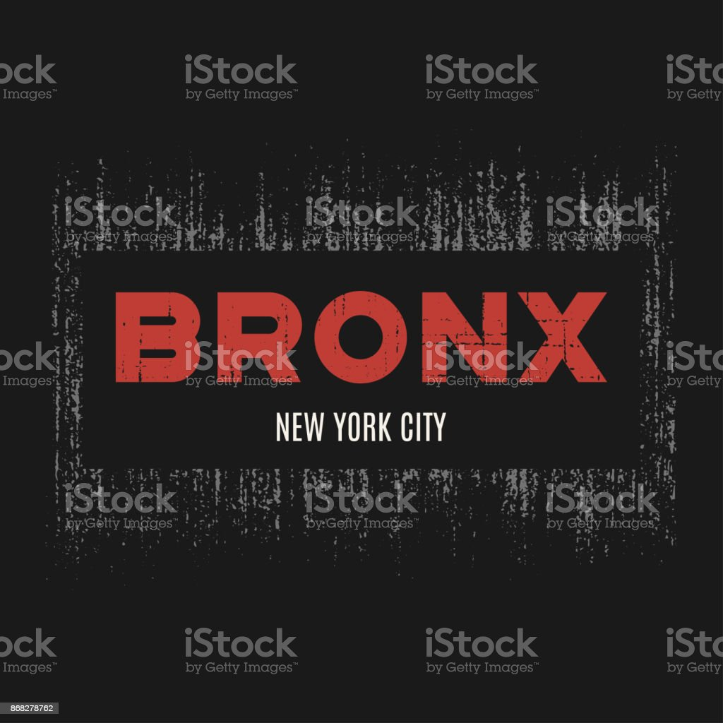 Bronx t-shirt and apparel design with grunge effect and textured lettering. Vector print, typography, poster, emblem.