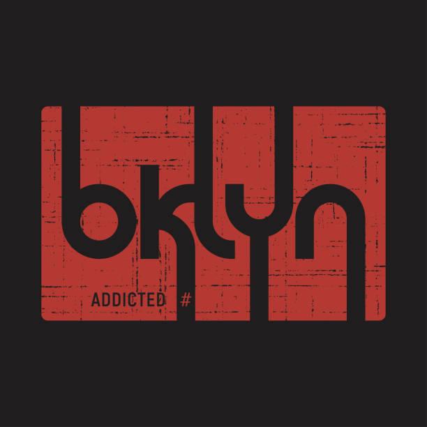 Brooklyn accro. T-shirt et vêtements vecteurs conception, impression, typographie, affiche, emblème. - Illustration vectorielle