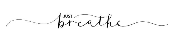 JUST BREATHE brush calligraphy banner Vector brush calligraphy banner JUST BREATHE with swashes inhaling stock illustrations