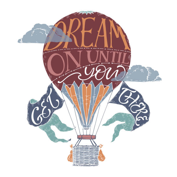 brush lettering inspiration quote in a color vintage hot air balloon saying dream on until you get there. - hot air balloon stock illustrations
