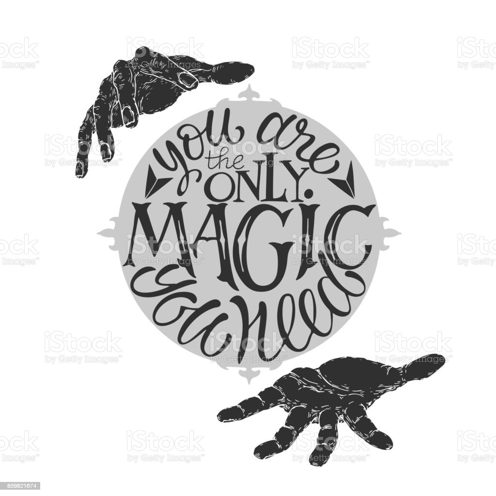 Brush lettering inspiration quote with magician's hands saying You are the only magic you need.