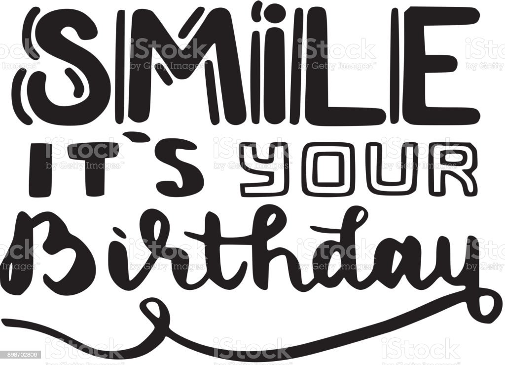 brush written quote smile it's your birthday