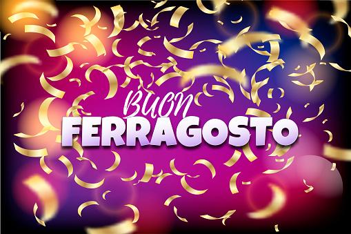 Buon ferragosto italian summer festival design. Translation Happy ferragosto . For poster, banner, logo, icon, promo, celebration issues. Concept for august holiday in Italy with golden confetti