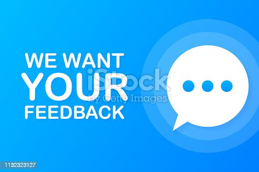 Business concept with text We Want Your Feedback. Vector stock illustration.