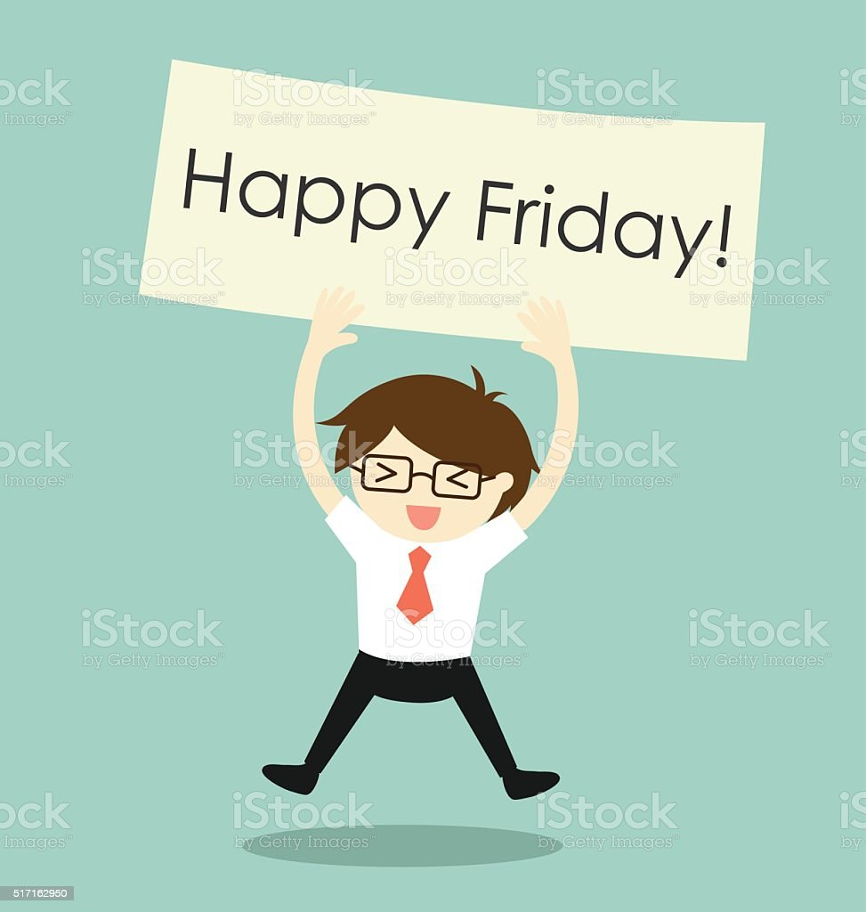 businessman feeling happy and holding 'Happy Friday' banner. vector art illustration