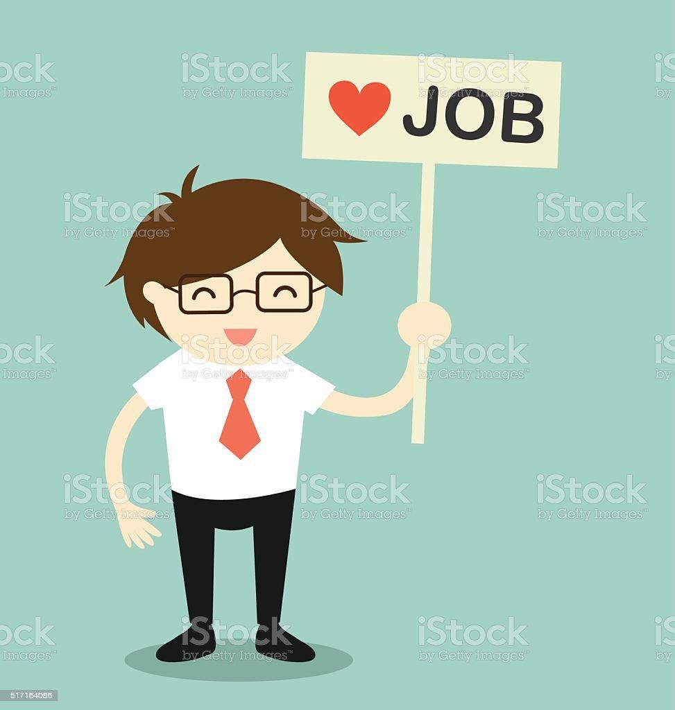 Businessman holding 'love job' banner in relaxing moment. vector art illustration