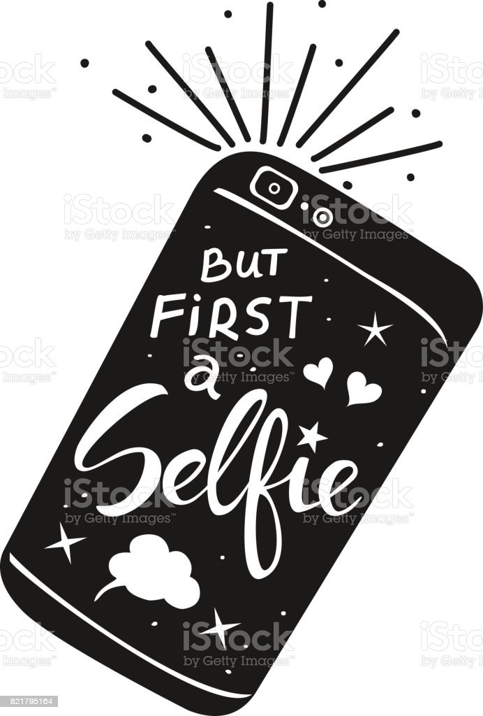 But First Selfie Hand Written Quote On A Smartphone In Black And