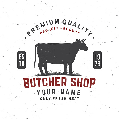 Butcher shop Badge or Label with cow, Beef. Vector. Vintage typography  design with cow silhouette. Elements on the theme of the butchery meat shop, market, restaurant business.