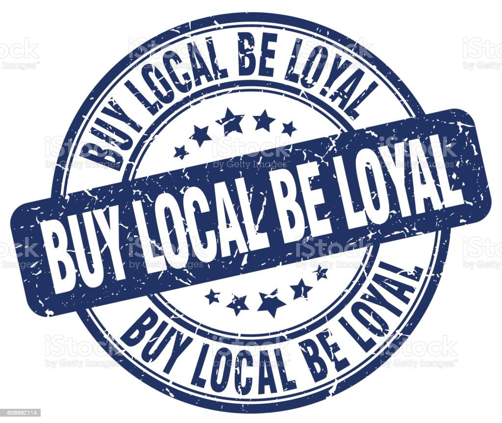 buy local be loyal blue grunge round vintage rubber stamp royalty-free buy local be loyal blue grunge round vintage rubber stamp stock vector art & more images of backgrounds