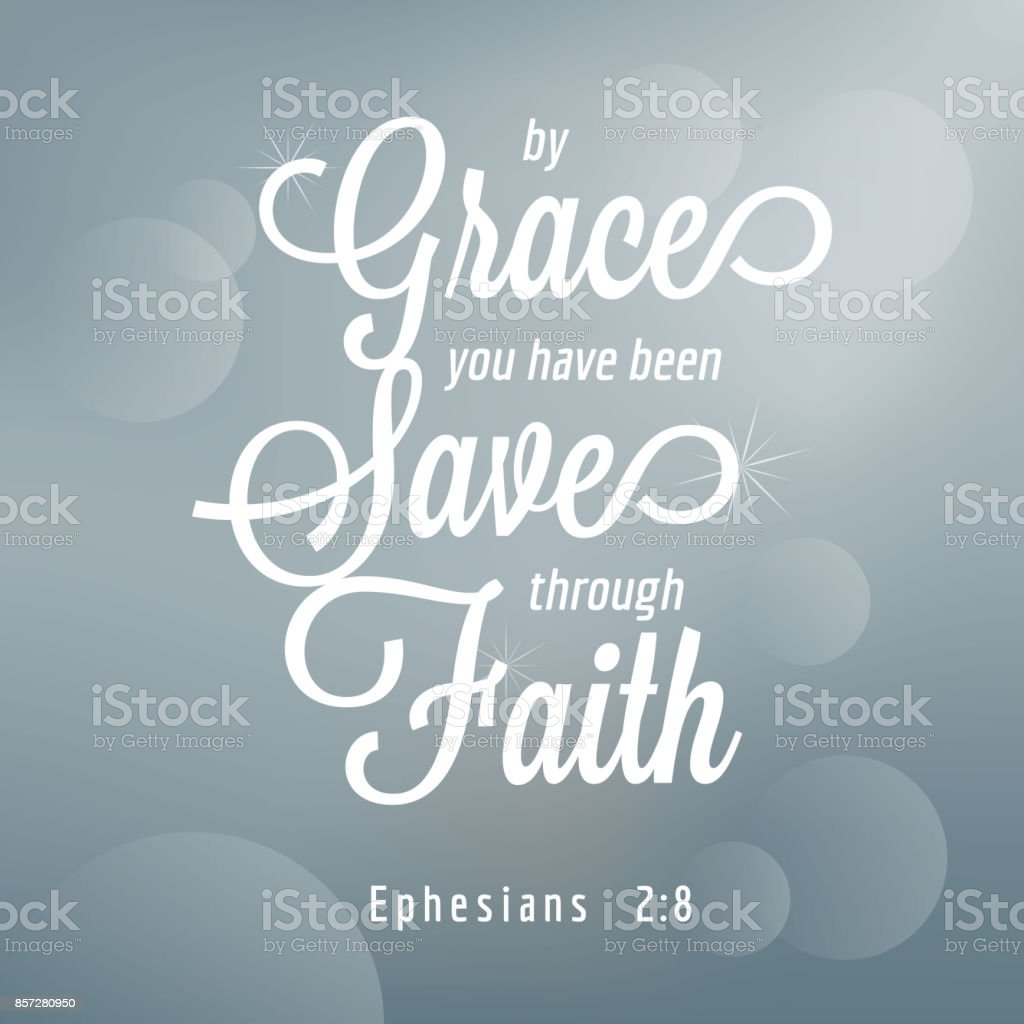 By grace you have been saved through faith from Ephesians, bible quote typography vector art illustration