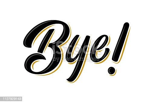 Handwritten modern brush lettering Bye! on white background. Text for postcard, T-shirt print design, banner, poster, web, icon, social media. Isolated vector