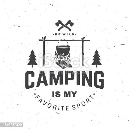 istock Camping is my favorite sport. Vector illustration Concept for shirt or , print, stamp or tee. Vintage typography design with Pot on the fire and forest silhouette. Camping quote. 1319737329