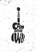 I can and I will. Hand drawing motivational grunge poster