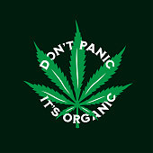 Cannabis marijuana related t-shirt typography. Dont panic its organic funny quote. Vector illustration.
