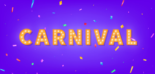 Carnival marquee 3d text. Banner with Carnival light bulb text and colorful confetti.