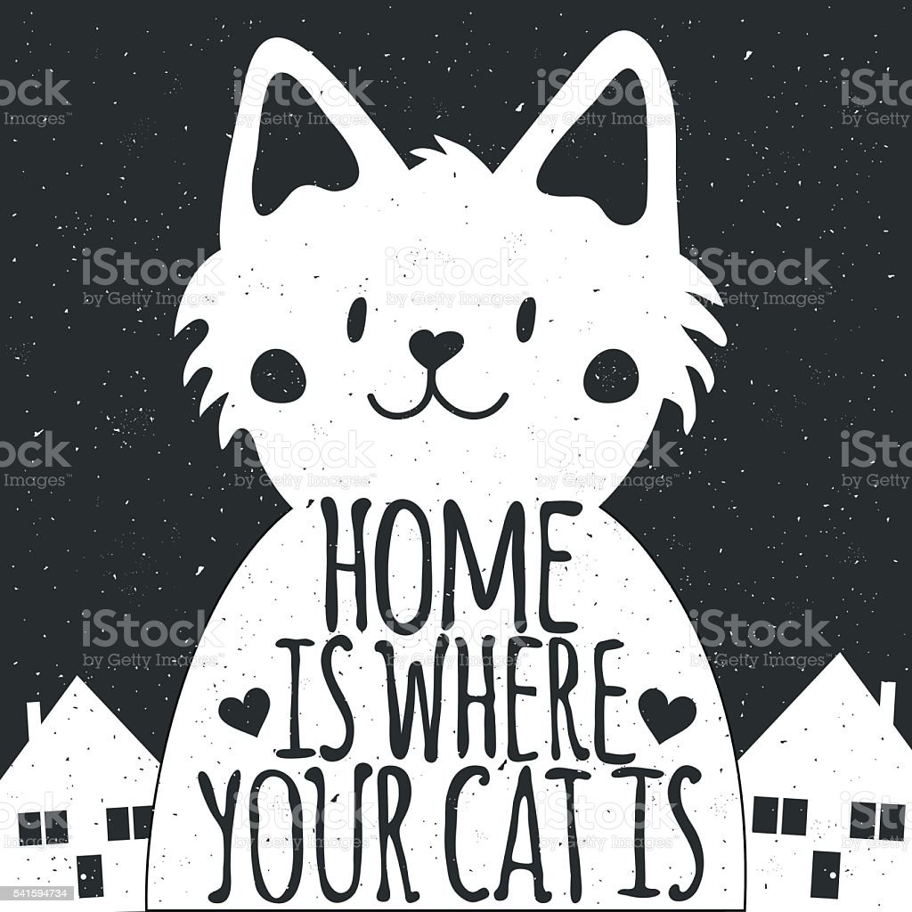Cat Stock Quote Cat Character And Quote Home Is Where Your Cat Is Stock Vector Art