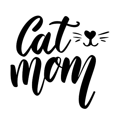 Cat mom. Lettering phrase on white background. Design element for greeting card, t shirt, poster. Vector illustration