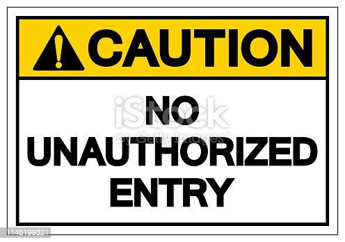 Caution No Unauthorized Entry Symbol Sign, Vector Illustration, Isolate On White Background Label. EPS10