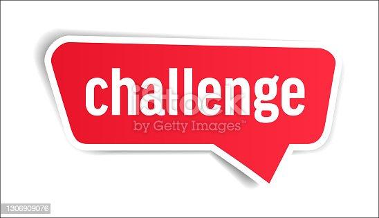 istock Challenge - Speech Bubble, Banner, Paper, Label Template. Vector Stock Illustration 1306909076