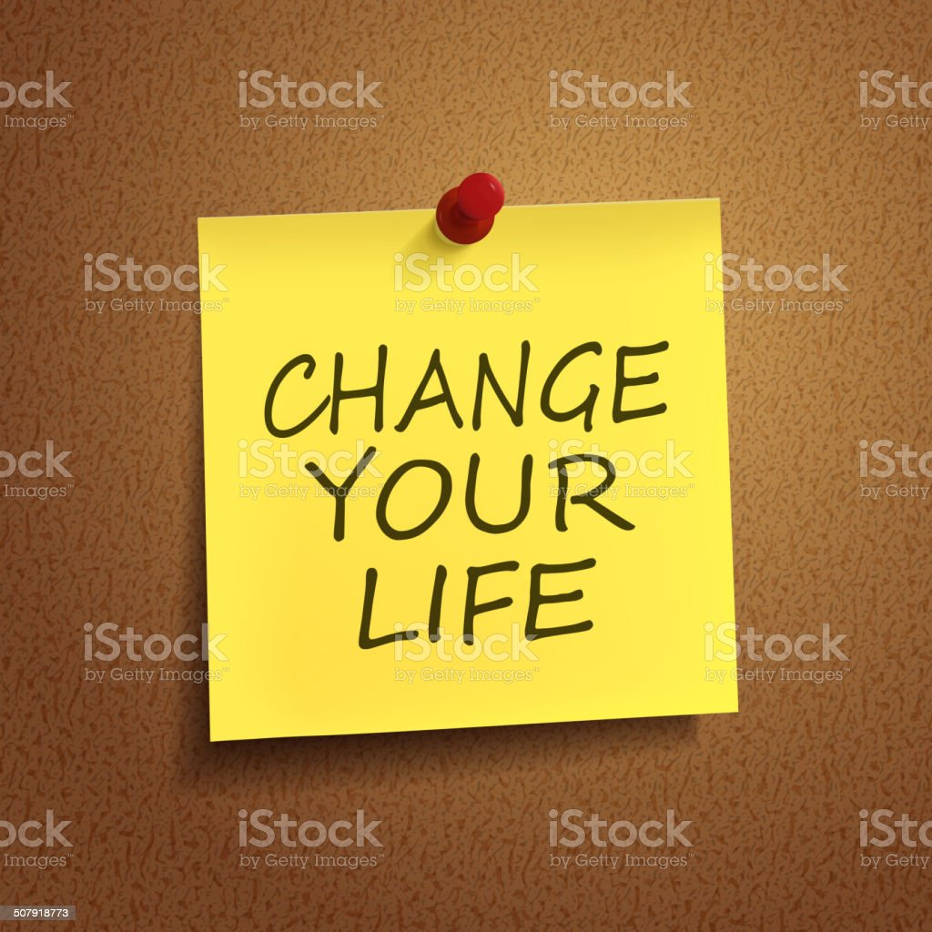 change your life words on post-it vector art illustration