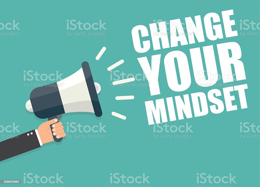 Change your mindset. Hand holding megaphone vector art illustration