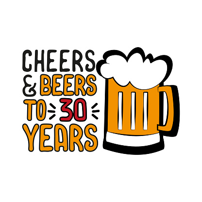 Cheers and Beers to 30 years- funny birthday text, with beer mug.