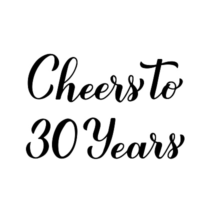 Cheers to 30 years calligraphy hand lettering. 30th Birthday or Anniversary celebration typography poster. Vector template for greeting card, banner, invitation, poster, flyer, sticker, t-shirt, etc