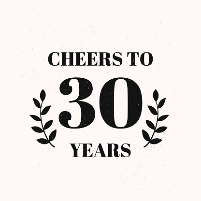 Cheers to 30 years lettering. 30th Birthday or Anniversary celebration typography poster. Easy to edit vector template for greeting card, banner, invitation,  poster, flyer, sticker, t-shirt, etc.