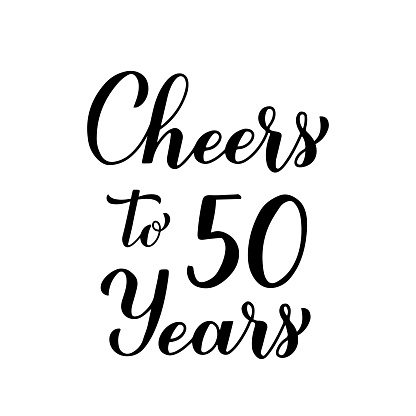 Cheers to 50 years calligraphy hand lettering. 50th Birthday or Anniversary celebration typography poster. Vector template for greeting card, banner, invitation, poster, flyer, sticker, t-shirt, etc