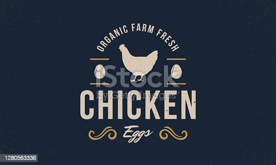 istock Chicken Eggs logo. Chicken eggs logo, emblem, poster with hen and eggs silhouette. Vintage typography. Graphic emblem for grocery store, meat shop. Vector illustration 1280563336