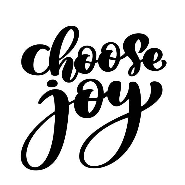 ilustrações de stock, clip art, desenhos animados e ícones de choose joy hand lettering inscription positive quote, motivational and inspirational poster, calligraphy text vector illustration, isolated on white illustration - alegria