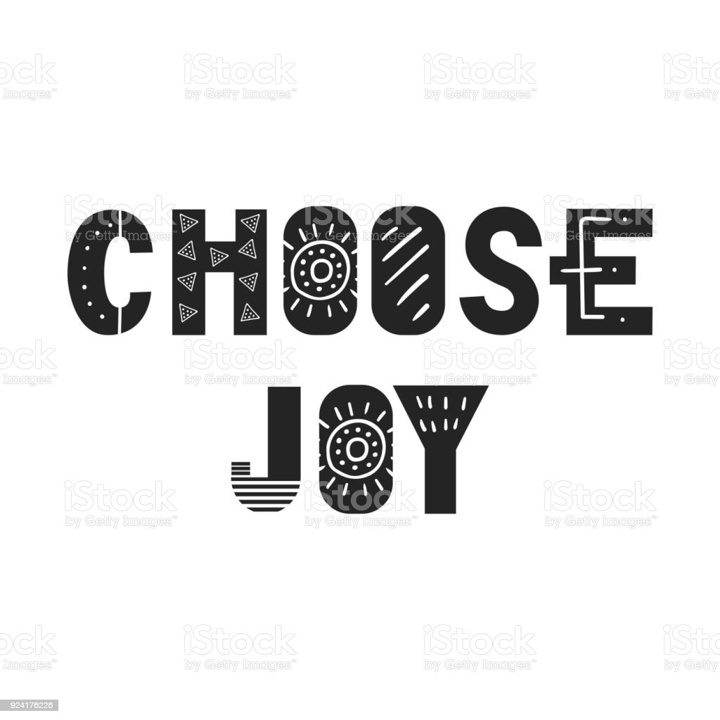 Choose Joy - unique hand drawn nursery poster with lettering in scandinavian style. Vector illustration. vector art illustration