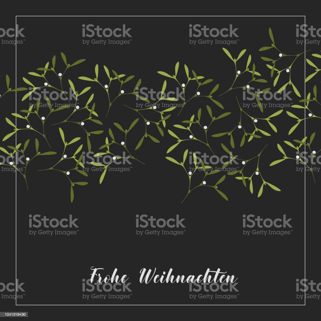 Christmas Greeting Card Mistletoe On Black Background Text In German