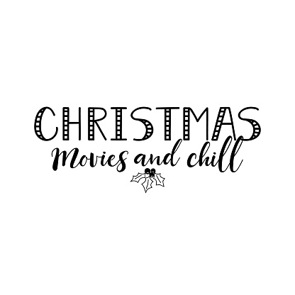 Christmas movies and chill. Vector illustration. Christmas lettering. Modern brush calligraphy. t-shirt design.