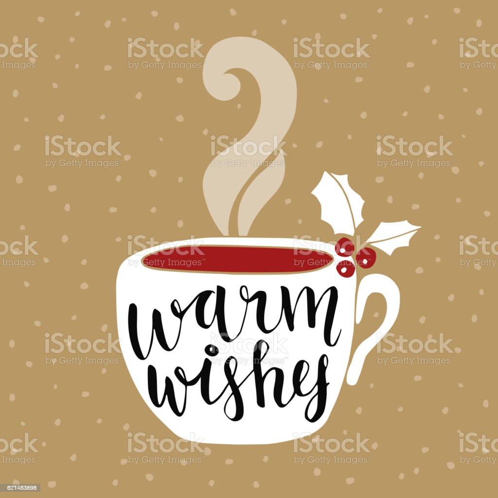 Christmas, New Year greeting card. Handwritten Warm wishes text, coffee.