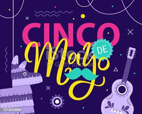 istock Cinco de Mayo - May 5, federal holiday in Mexico. Hand drawn lettering phrase. Cinco de mayo poster with guitar mustache, pinata, flowers, ribbons. Cinco de Mayo, Mexican fiesta 1313533900
