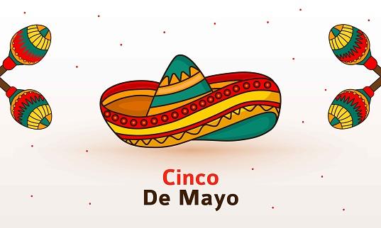 Cinco de Mayo - May 5, federal holiday in Mexico.