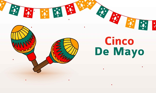 Cinco De Mayo, mexican holiday that happens on the fifth of may.