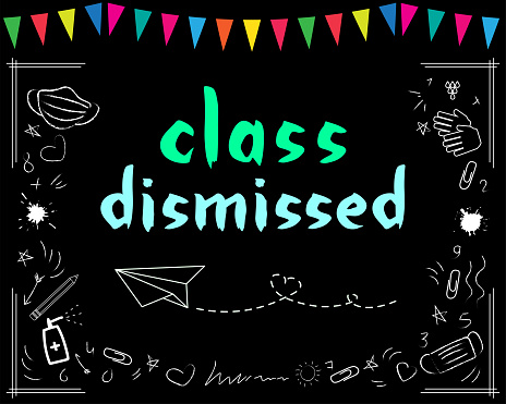 Class dismissed school vector concept on black.