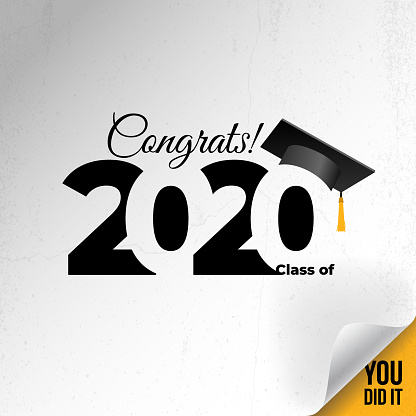 Class of 2020 with graduation cap. Congrats Graduation. Lettering Graduation, You did it. Template for design, party, high school or college graduate, yearbook. Vector isolated on white background.