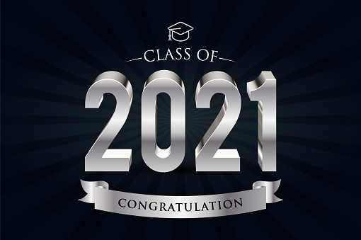Class of 2021. Congrats Graduates. 3d lettering with silver and black color